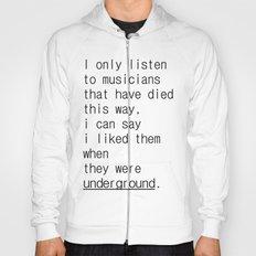 underground music Hoody
