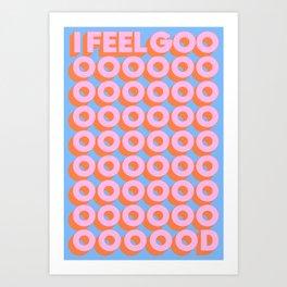 I Feel Good Art Print