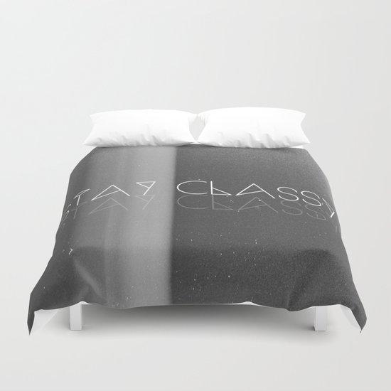 Stay Classy Duvet Cover
