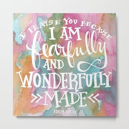 Fearfully and Wonderfully Made - Watercolor Scripture by Misty Diller Metal Print