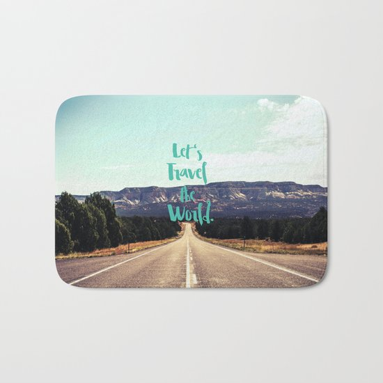 """Let's Travel the World."" - Quote - Asphalt Road, Mountains Bath Mat"