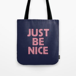 Just Be Nice Tote Bag