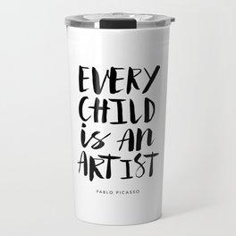 Every Child is an Artist black-white kindergarten nursery kids childrens room wall home decor Travel Mug