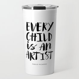 Every Child is an Artist black-white kindergarten nursery kids childrens room wall home decor Travel Mug