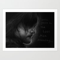 You're gonna be the last man standing Art Print