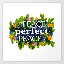 Peace, Perfect, Peace Art Print