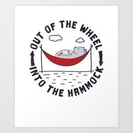 Out Of The Wheel Into The Hammock - Hamster Art Print