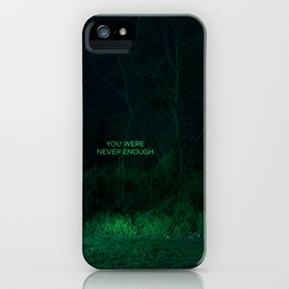 You Were Never Enough iPhone Case