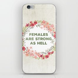 Females are strong as hell iPhone Skin