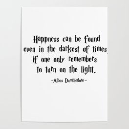 Albus Dumbledore - Turn on the Light quote - HarryPotter Poster