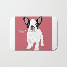 Somebody farted - Frenchie Bath Mat