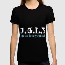 U.G.L.Y. u gotta love yourself Loving Person Gift T-shirt