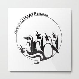 Change Climate Change Metal Print
