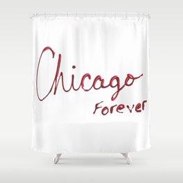 Chicago Forever Shower Curtain