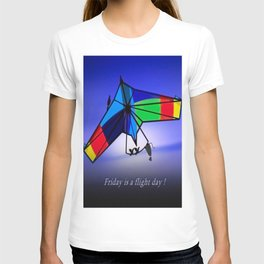 Friday is a flight day. T-shirt