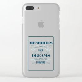 Memories and Dreams Quote Clear iPhone Case