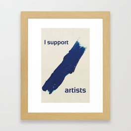 I Support Artists T-Shirt and Stationery Cards Framed Art Print