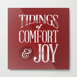 Tidings of Comfort & Joy Metal Print