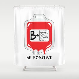 Be positive Shower Curtain