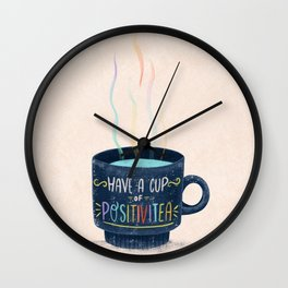 Have a Cup of Positivitea Wall Clock