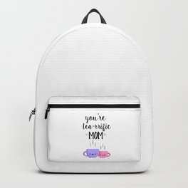 you're tea-rrific mom Backpack