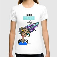 good vibes only T-shirts featuring Good vibes only by Andrea Silvestri