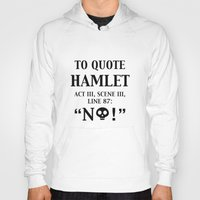 hamlet Hoodies featuring To quote Hamlet...  by rawrded