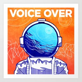 The Voice Over Art Print