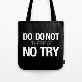 Do or Do Not Tote Bag