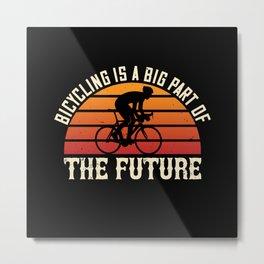 Bicycle -Bicycling is big part of future Metal Print