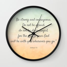 Be Strong and Courageous, Bible Quote, Joshua 1:9 Wall Clock