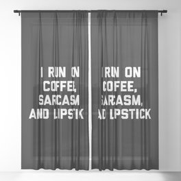 Run Coffee, Sarcasm & Lipstick Funny Quote Sheer Curtain