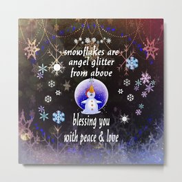 Snowflakes Are Angel Glitter From Above Metal Print