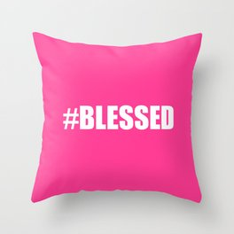#BLESSED Pink Blessed Throw Pillow
