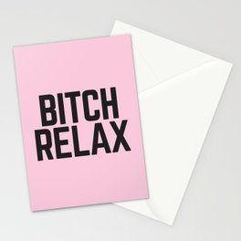 Bitch Relax (Pink) Funny Quote Stationery Cards