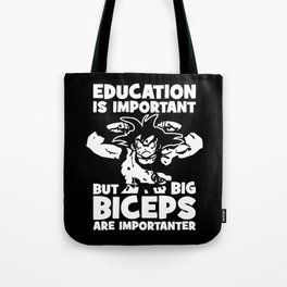 Big Biceps Are Importanter (Goku) Tote Bag