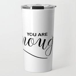 You are enough Travel Mug