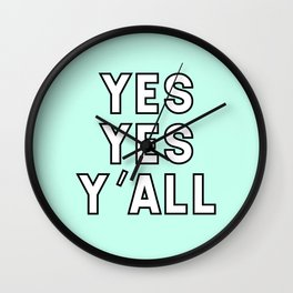 YES YES Y'ALL Wall Clock