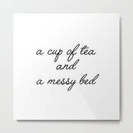 a cup of tea Metal Print