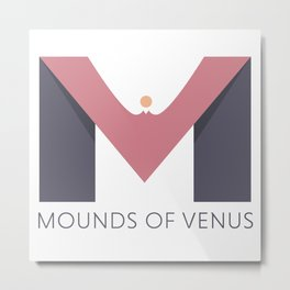 Mounds of Venus Metal Print
