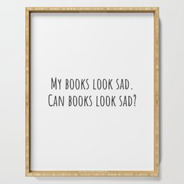 Can Books Look Sad? Serving Tray