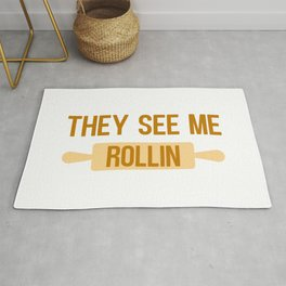 They see me rollin - Baking quote Rug