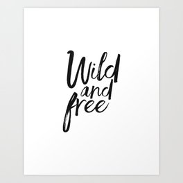 Wild and Free Poster, Home Decor, Wall Art, Wall Decor, Mugs, Pillows Art Print