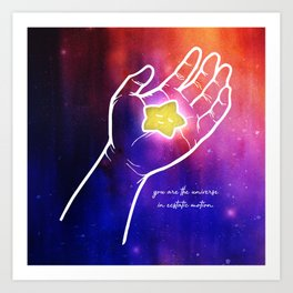 You are the universe in ecstatic motion Art Print