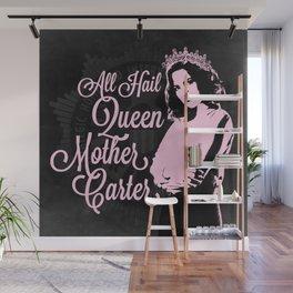 All Hail Queen Mother Carter (Pink) Wall Mural