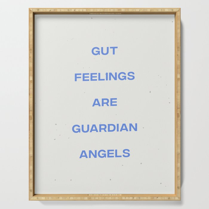 Gut Feelings Are Guardian Angels Serving Tray