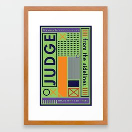 The Judge Framed Art Print
