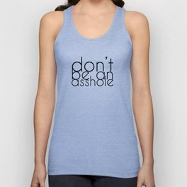Don't be an A hole Unisex Tank Top