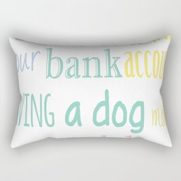 Having A Dog Makes You Rich Rectangular Pillow