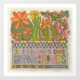 I Perhaps Owe Having Become a Painter...(Grow Free Series) Art Print
